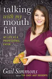 Gail Simmons, Talking with My Mouth Full
